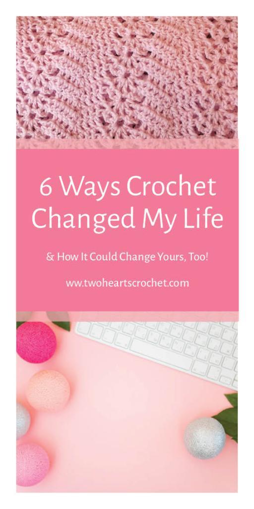 6 Ways Crochet Changed My Life