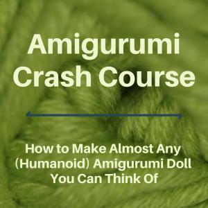 Amigurumi Crash Course