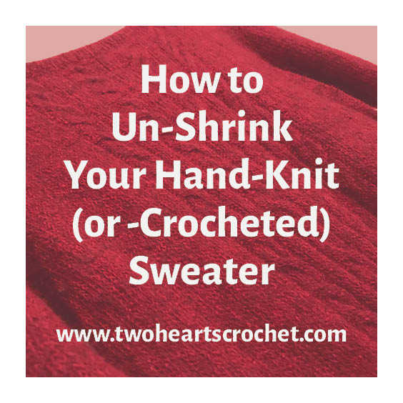how to un shrink your crocheted or knitted sweater. Black Bedroom Furniture Sets. Home Design Ideas